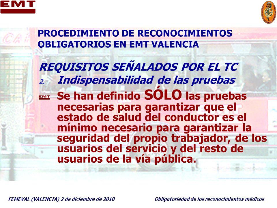 FEMEVAL (VALENCIA) 2 de diciembre de 2010Obligatoriedad de los reconocimientos médicos PROCEDIMIENTO DE RECONOCIMIENTOS OBLIGATORIOS EN EMT VALENCIA R