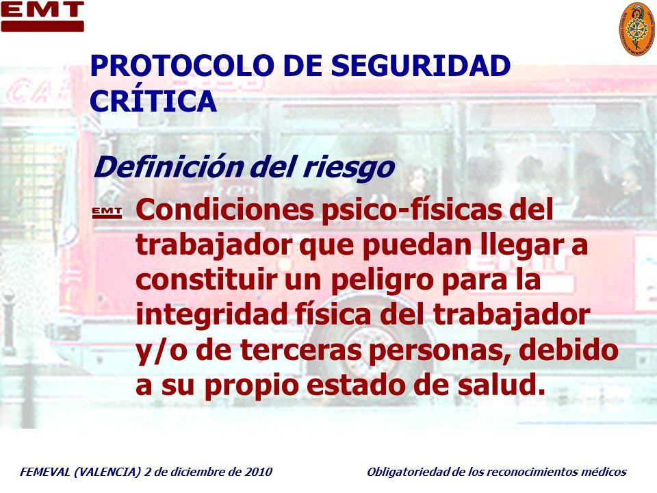 FEMEVAL (VALENCIA) 2 de diciembre de 2010Obligatoriedad de los reconocimientos médicos PROTOCOLO DE SEGURIDAD CRÍTICA Definición del riesgo Condicione
