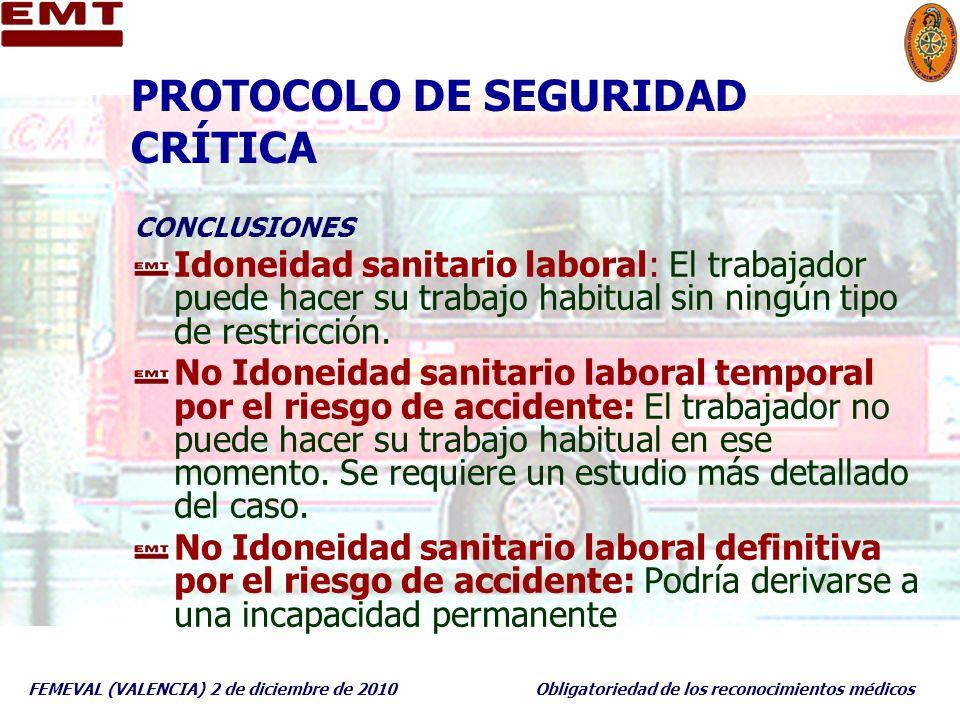 FEMEVAL (VALENCIA) 2 de diciembre de 2010Obligatoriedad de los reconocimientos médicos PROTOCOLO DE SEGURIDAD CRÍTICA CONCLUSIONES Idoneidad sanitario