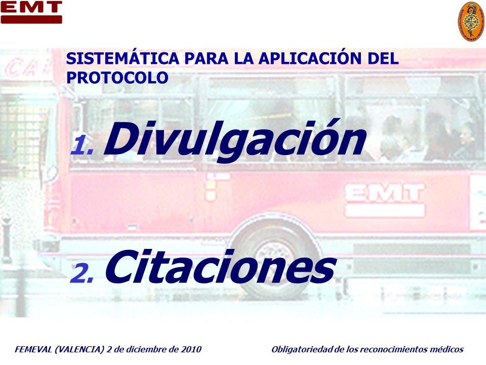 FEMEVAL (VALENCIA) 2 de diciembre de 2010Obligatoriedad de los reconocimientos médicos SISTEMÁTICA PARA LA APLICACIÓN DEL PROTOCOLO 1. Divulgación 2.
