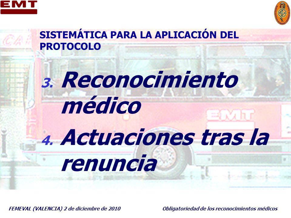 FEMEVAL (VALENCIA) 2 de diciembre de 2010Obligatoriedad de los reconocimientos médicos SISTEMÁTICA PARA LA APLICACIÓN DEL PROTOCOLO 3. Reconocimiento