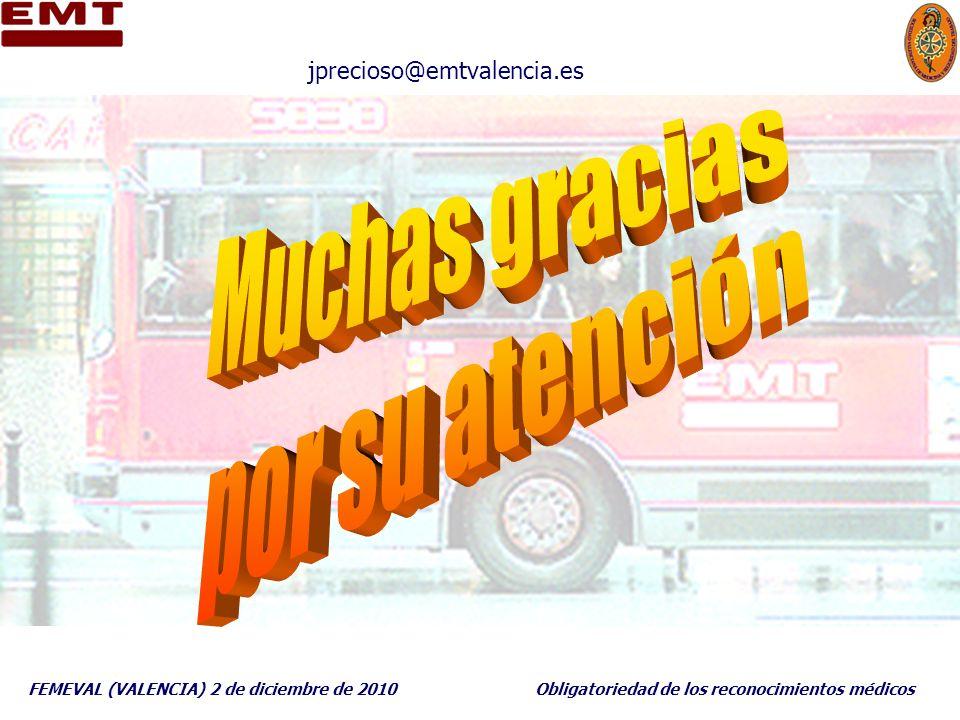 FEMEVAL (VALENCIA) 2 de diciembre de 2010Obligatoriedad de los reconocimientos médicos jprecioso@emtvalencia.es
