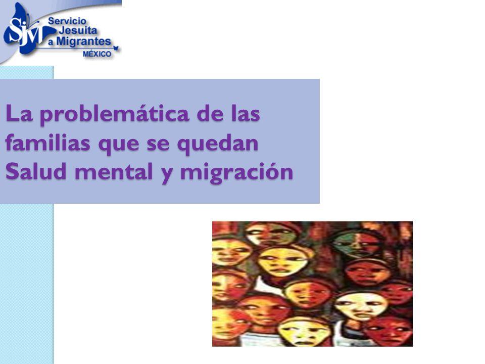 La problemática de las familias que se quedan Salud mental y migración