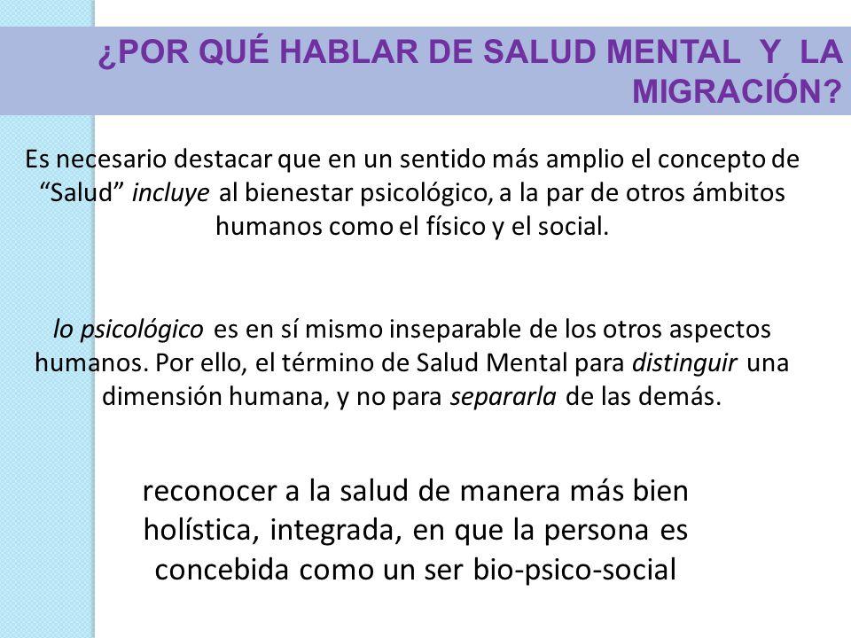 Es necesario destacar que en un sentido más amplio el concepto de Salud incluye al bienestar psicológico, a la par de otros ámbitos humanos como el fí