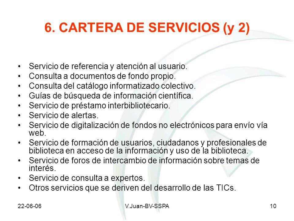 22-06-06V.Juan-BV-SSPA10 6. CARTERA DE SERVICIOS (y 2) Servicio de referencia y atención al usuario. Consulta a documentos de fondo propio. Consulta d