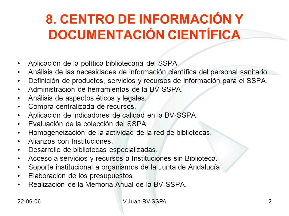 22-06-06V.Juan-BV-SSPA12 8. CENTRO DE INFORMACIÓN Y DOCUMENTACIÓN CIENTÍFICA Aplicación de la política bibliotecaria del SSPA Análisis de las necesida