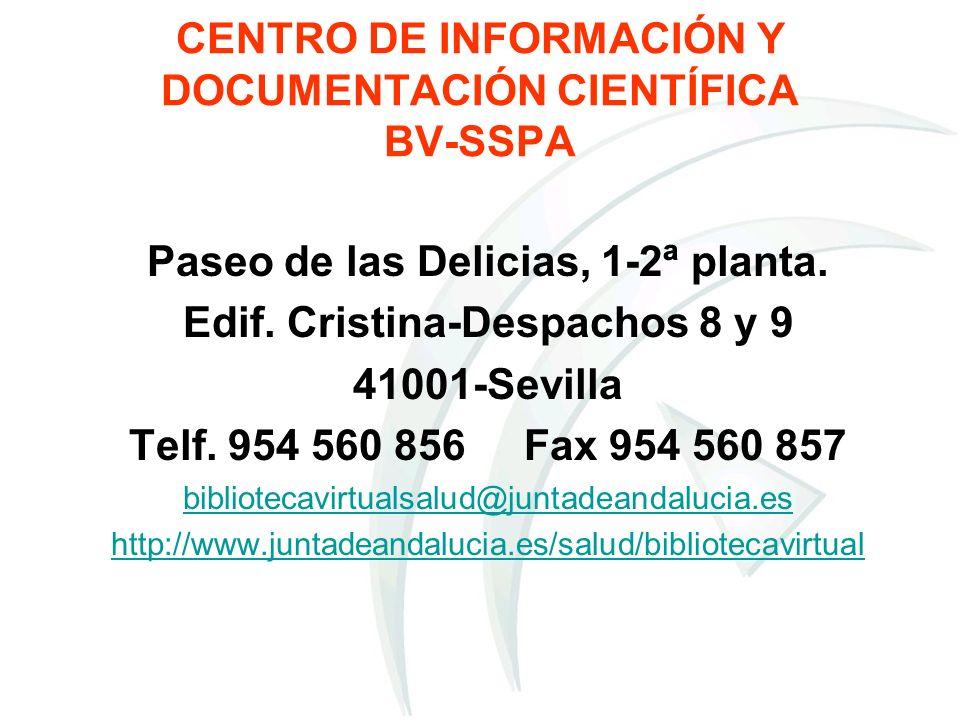 CENTRO DE INFORMACIÓN Y DOCUMENTACIÓN CIENTÍFICA BV-SSPA Paseo de las Delicias, 1-2ª planta. Edif. Cristina-Despachos 8 y 9 41001-Sevilla Telf. 954 56