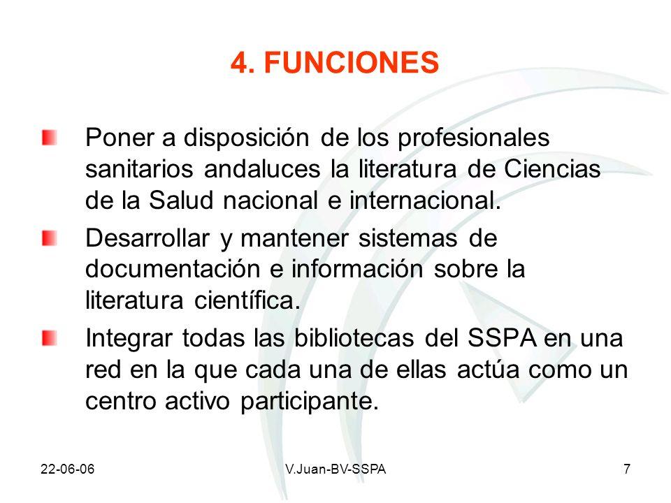 22-06-06V.Juan-BV-SSPA7 4. FUNCIONES Poner a disposición de los profesionales sanitarios andaluces la literatura de Ciencias de la Salud nacional e in