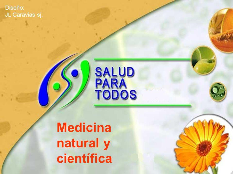 Medicina natural y científica Diseño: JL Caravias sj.