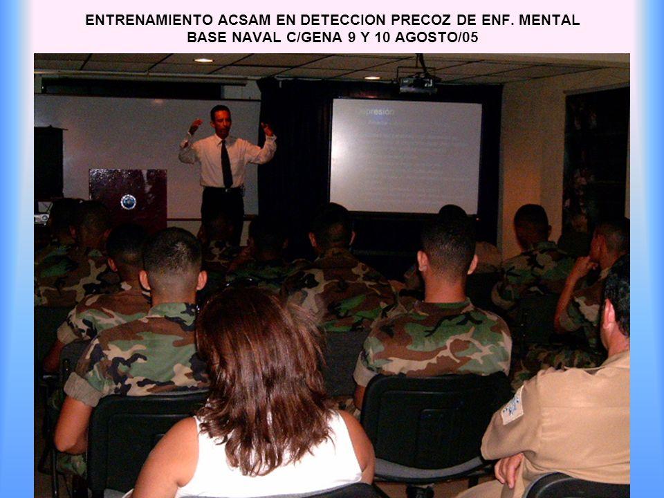 ENTRENAMIENTO ACSAM EN DETECCION PRECOZ DE ENF. MENTAL BASE NAVAL C/GENA 9 Y 10 AGOSTO/05