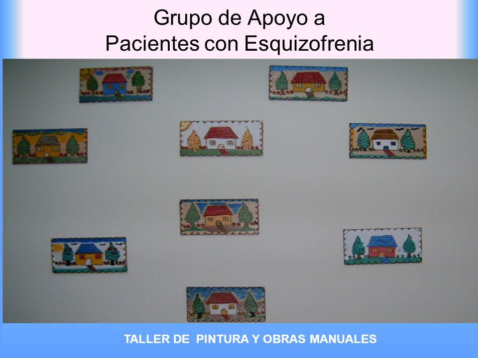 Grupo de Apoyo a Pacientes con Esquizofrenia TALLER DE PINTURA Y OBRAS MANUALES