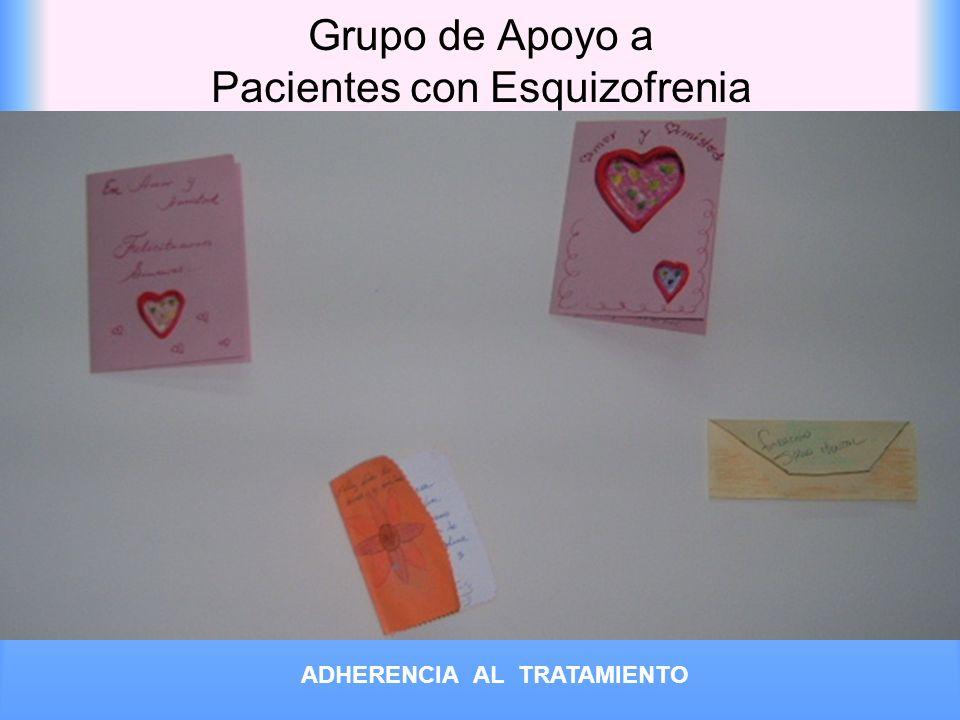 Grupo de Apoyo a Pacientes con Esquizofrenia ADHERENCIA AL TRATAMIENTO