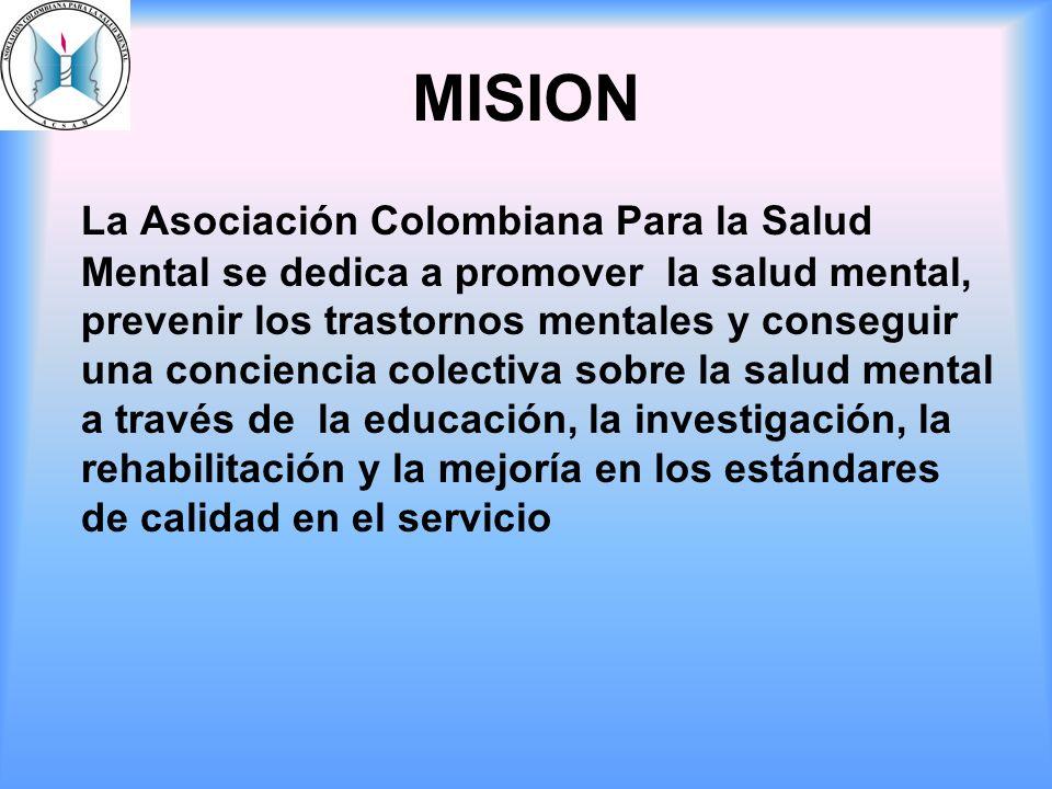 MISION La Asociación Colombiana Para la Salud Mental se dedica a promover la salud mental, prevenir los trastornos mentales y conseguir una conciencia