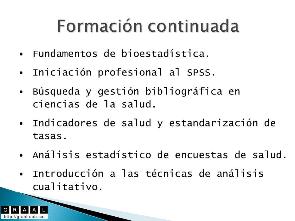 Formación continuada Fundamentos de bioestadística. Iniciación profesional al SPSS. Búsqueda y gestión bibliográfica en ciencias de la salud. Indicado