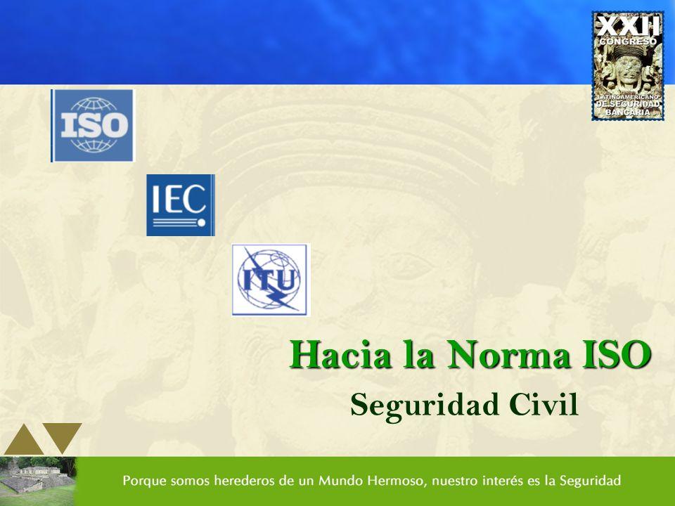 Hacia la Norma ISO Seguridad Civil