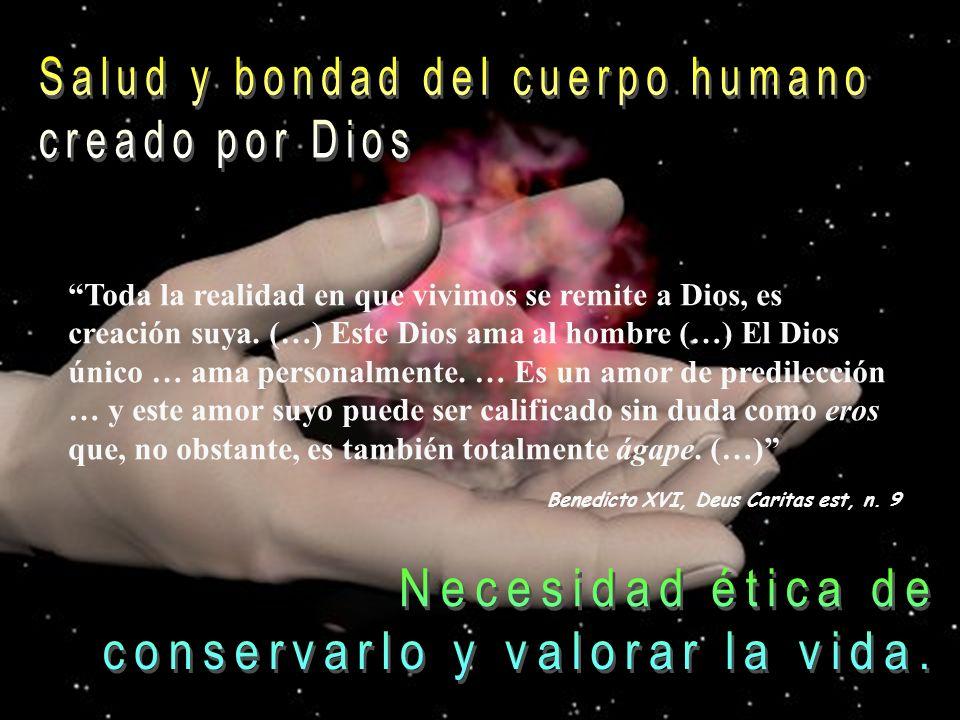 Toda la realidad en que vivimos se remite a Dios, es creación suya. (…) Este Dios ama al hombre (…) El Dios único … ama personalmente. … Es un amor de