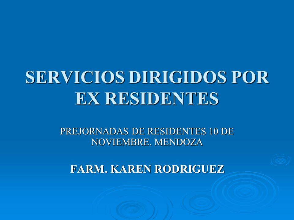 SERVICIOS DIRIGIDOS POR EX RESIDENTES PREJORNADAS DE RESIDENTES 10 DE NOVIEMBRE. MENDOZA FARM. KAREN RODRIGUEZ
