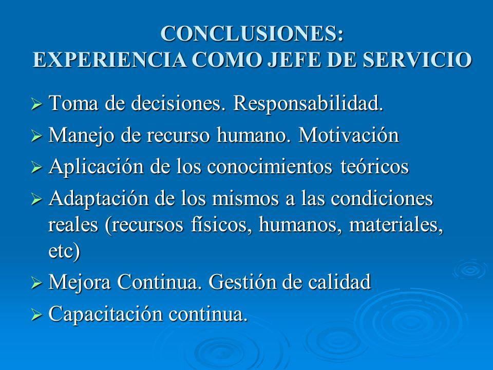 CONCLUSIONES: EXPERIENCIA COMO JEFE DE SERVICIO Toma de decisiones.