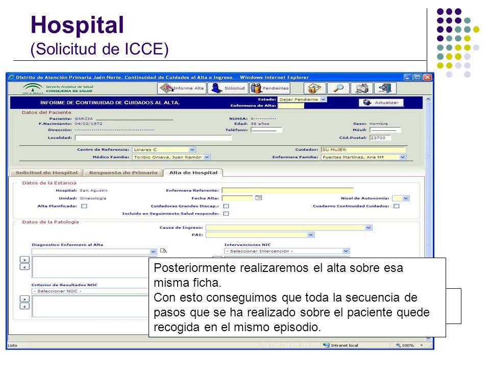 Hospital (Solicitud de ICCE) Solicitamos información al Centro de Salud del paciente que tenemos ingresado. Una vez que Primaria responde, se adjunta