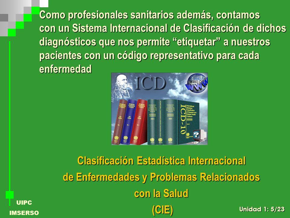 UIPC IMSERSO Clasificación Estadística Internacional de Enfermedades y Problemas Relacionados con la Salud (CIE) (CIE) Como profesionales sanitarios a