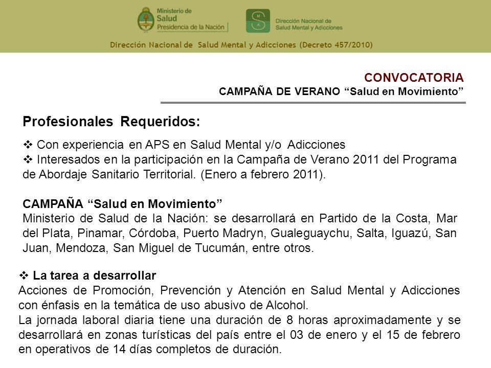 Dirección Nacional de Salud Mental y Adicciones (Decreto 457/2010) CONVOCATORIA CAMPAÑA DE VERANO Salud en Movimiento Profesionales Requeridos: Con ex