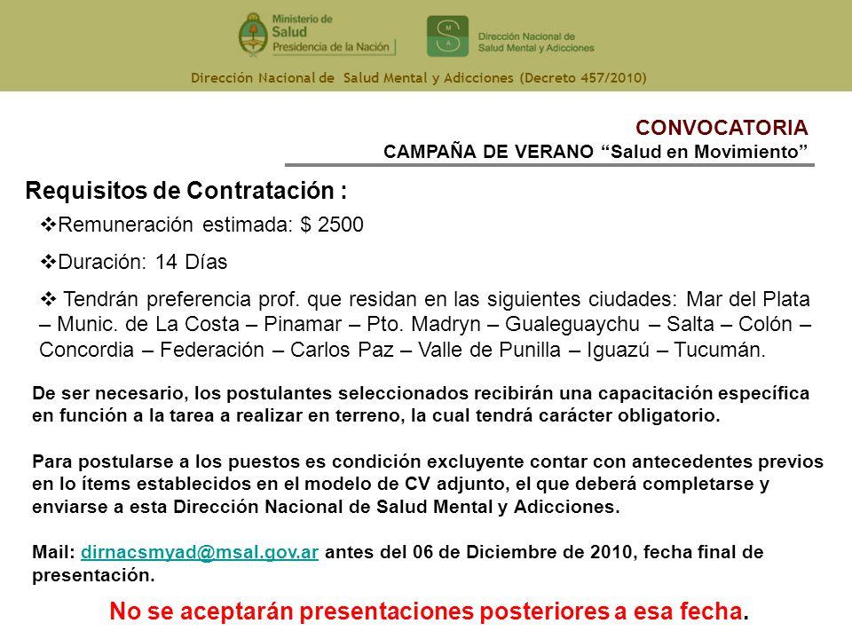 Dirección Nacional de Salud Mental y Adicciones (Decreto 457/2010) CONVOCATORIA CAMPAÑA DE VERANO Salud en Movimiento Requisitos de Contratación : Rem