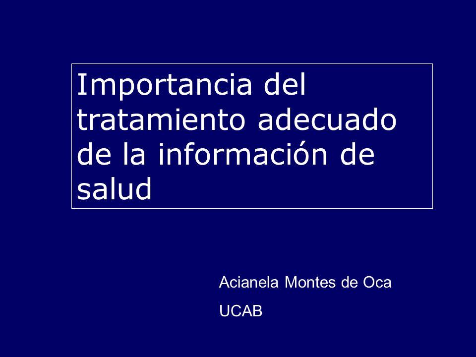 Acianela Montes de Oca UCAB Importancia del tratamiento adecuado de la información de salud