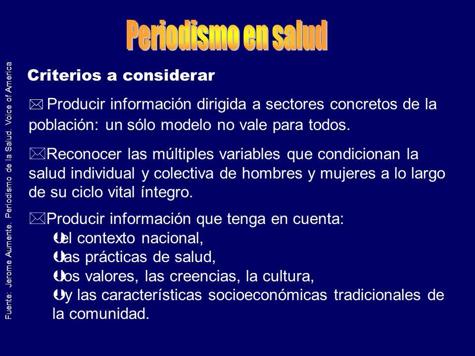Fuente: Jerome Aumente.Periodismo de la Salud.