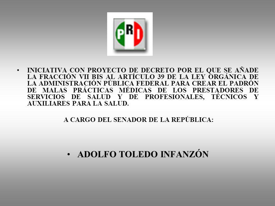 Senador Adolfo Toledo Infanzón Por el Estado de Oaxaca Dirección Torre del Caballito Piso 5, Oficina 11 Reforma 10 Col. Tabacalera México DF, 06030 Te