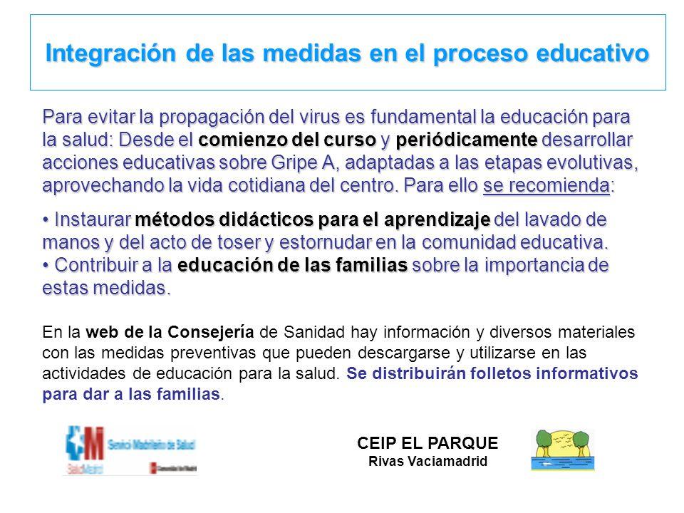 Integración de las medidas en el proceso educativo Para evitar la propagación del virus es fundamental la educación para la salud: Desde el comienzo d