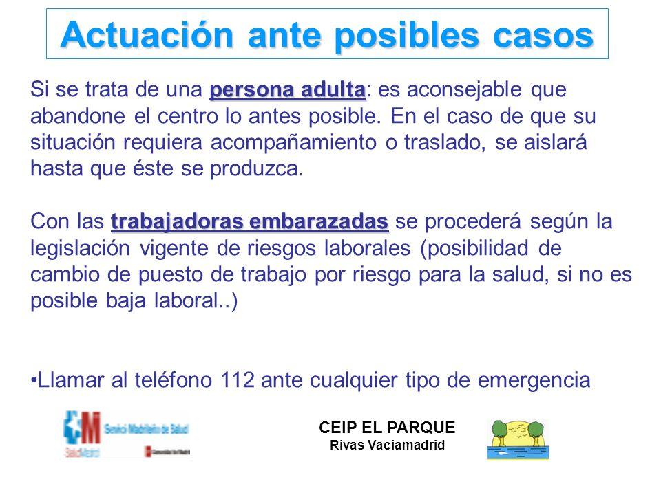 Actuación ante posibles casos persona adulta Si se trata de una persona adulta: es aconsejable que abandone el centro lo antes posible. En el caso de