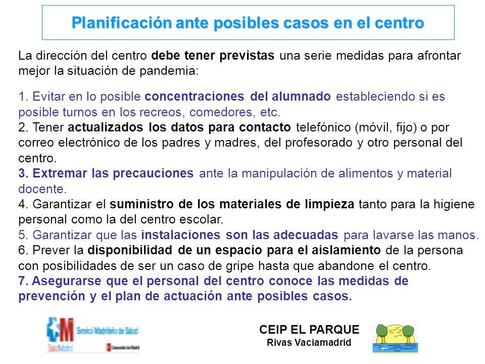 Planificación ante posibles casos en el centro La dirección del centro debe tener previstas una serie medidas para afrontar mejor la situación de pand