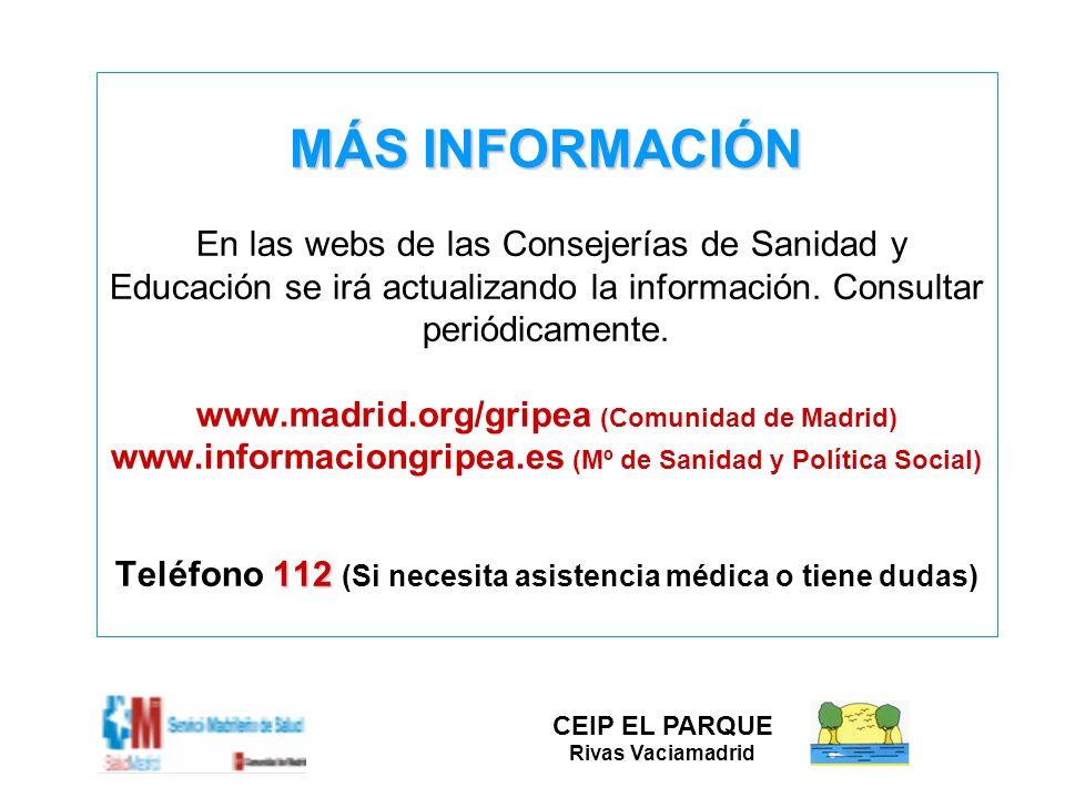 MÁS INFORMACIÓN 112 MÁS INFORMACIÓN En las webs de las Consejerías de Sanidad y Educación se irá actualizando la información. Consultar periódicamente