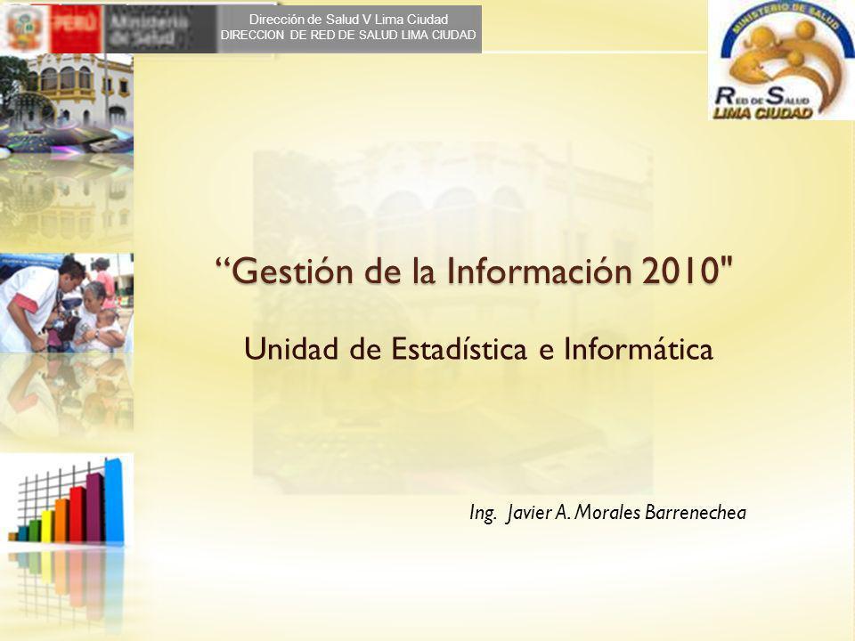 Gestión de la Información 2010 Unidad de Estadística e Informática Ing.