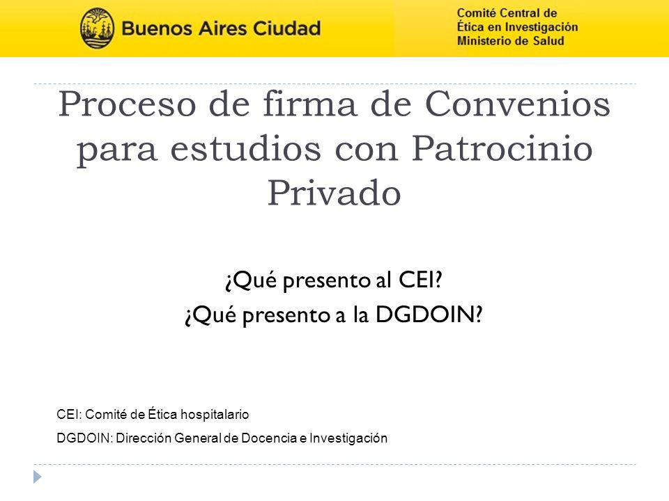 Proceso de firma de Convenios para estudios con Patrocinio Privado ¿Qué presento al CEI.