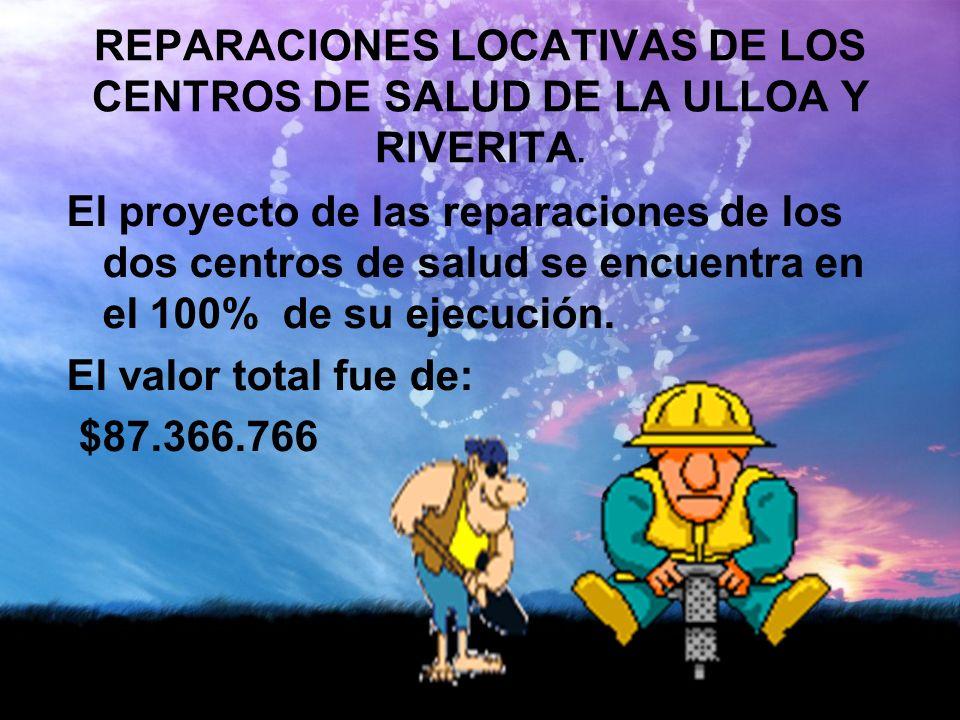 REPARACIONES LOCATIVAS DE LOS CENTROS DE SALUD DE LA ULLOA Y RIVERITA.