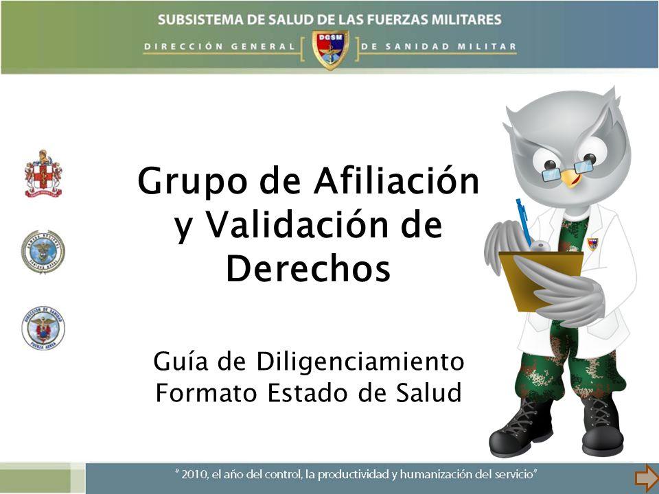 Grupo de Afiliación y Validación de Derechos Guía de Diligenciamiento Formato Estado de Salud