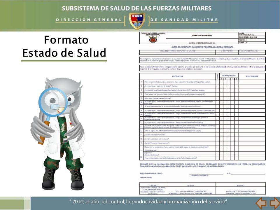 Formato Estado de Salud Datos del Cotizante Casillas para contestar las preguntas sobre el estado de salud del cotizante y cada uno de los beneficiarios.