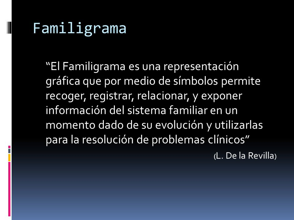 Familigrama El Familigrama es una representación gráfica que por medio de símbolos permite recoger, registrar, relacionar, y exponer información del s