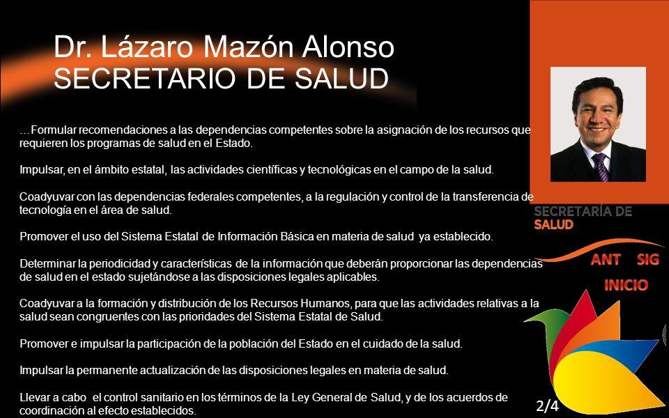 Dr. Lázaro Mazón Alonso SECRETARIO DE SALUD …Formular recomendaciones a las dependencias competentes sobre la asignación de los recursos que requieren