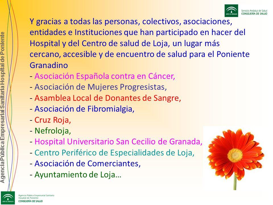 Agencia Pública Empresarial Sanitaria Hospital de Poniente Y gracias a todas las personas, colectivos, asociaciones, entidades e Instituciones que han