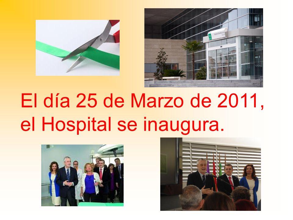 El día 25 de Marzo de 2011, el Hospital se inaugura.