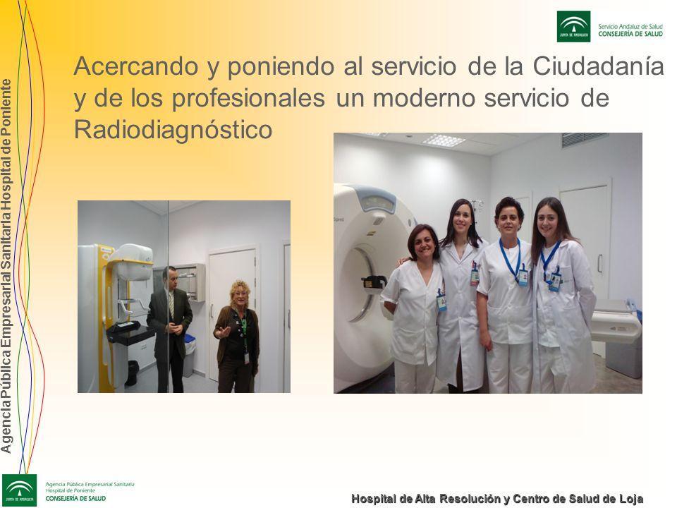 Agencia Pública Empresarial Sanitaria Hospital de Poniente Hospital de Alta Resolución y Centro de Salud de Loja Acercando y poniendo al servicio de l