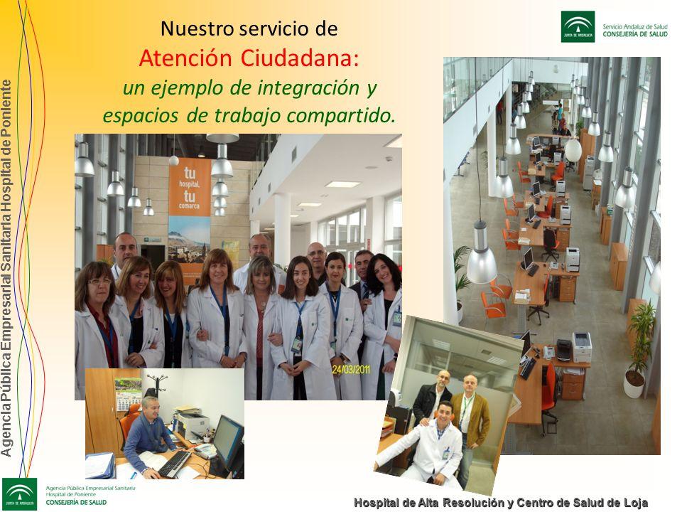 Agencia Pública Empresarial Sanitaria Hospital de Poniente Hospital de Alta Resolución y Centro de Salud de Loja Nuestro servicio de Atención Ciudadan