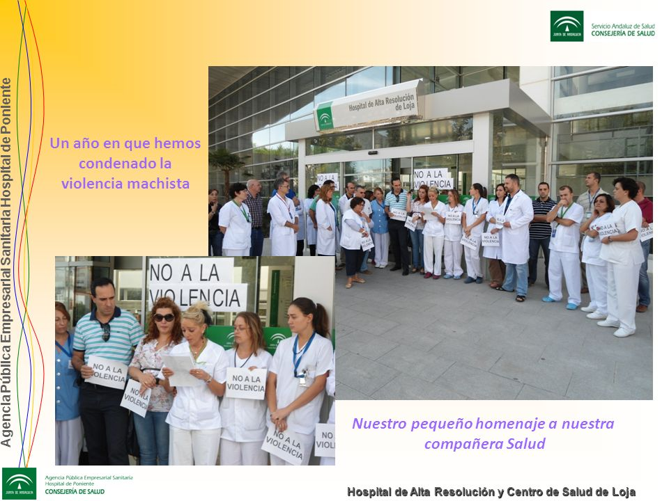 Agencia Pública Empresarial Sanitaria Hospital de Poniente Hospital de Alta Resolución y Centro de Salud de Loja Un año en que hemos condenado la viol