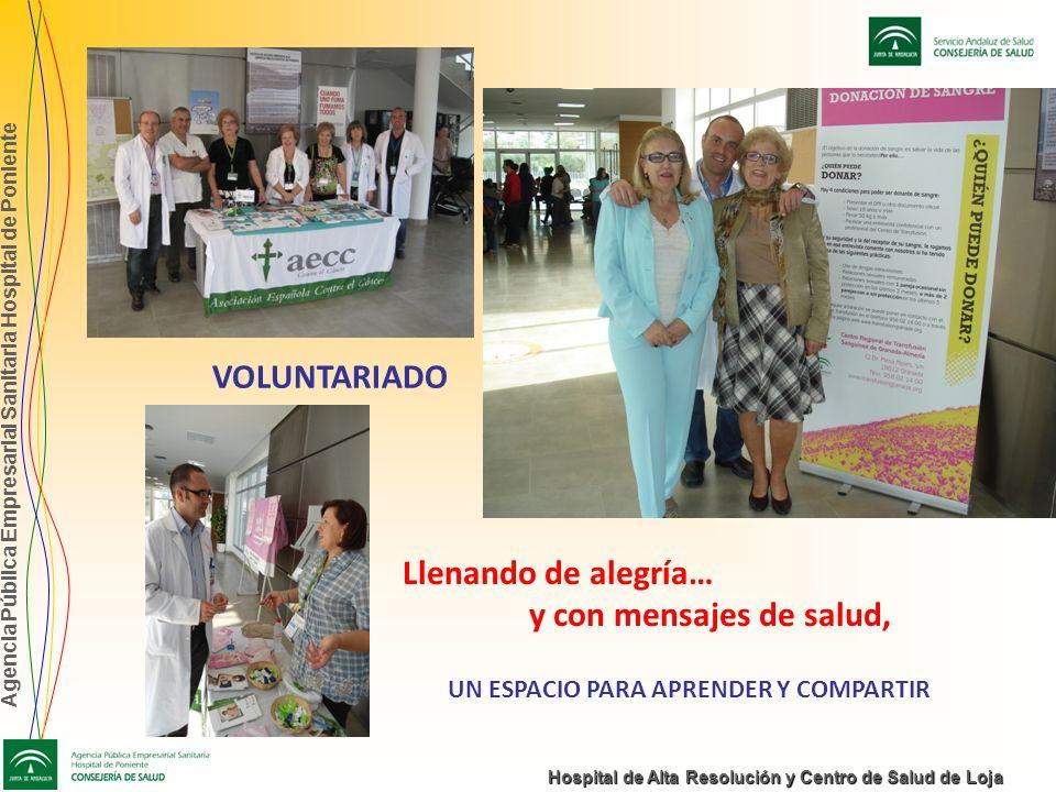 Agencia Pública Empresarial Sanitaria Hospital de Poniente Hospital de Alta Resolución y Centro de Salud de Loja Llenando de alegría… y con mensajes d