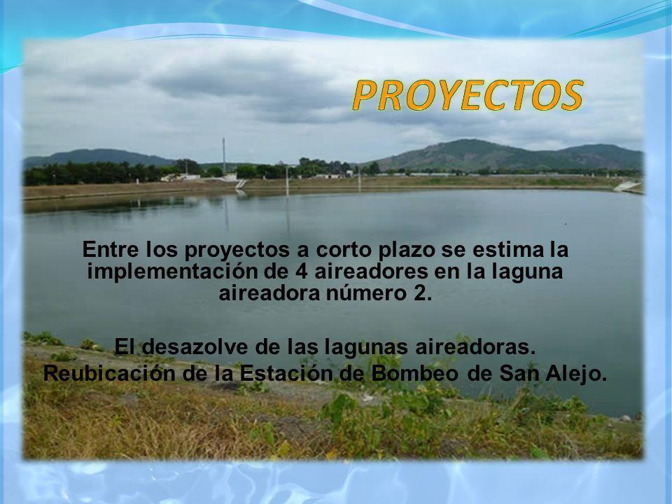 Entre los proyectos a corto plazo se estima la implementación de 4 aireadores en la laguna aireadora número 2. El desazolve de las lagunas aireadoras.