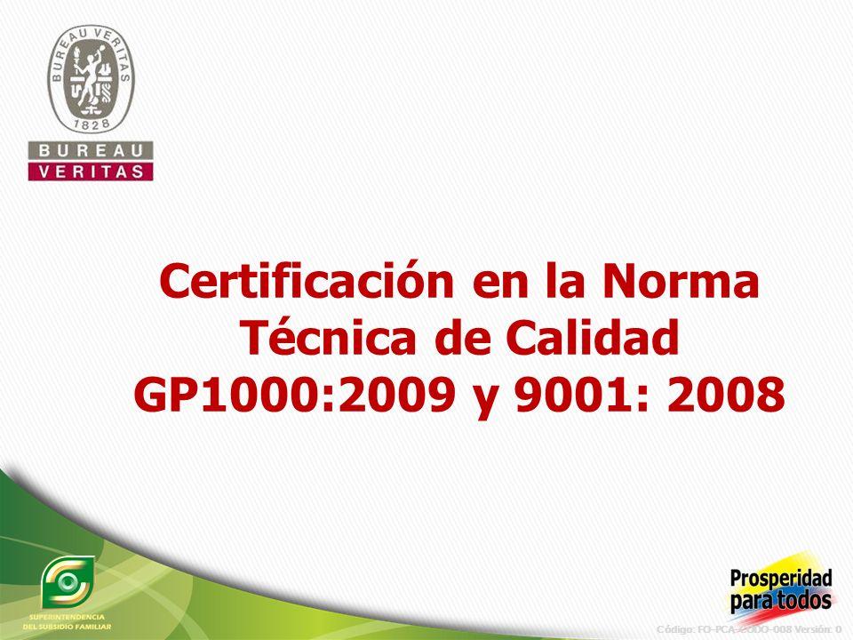 Código: FO-PCA-CODO-008 Versión: 0 Certificación en la Norma Técnica de Calidad GP1000:2009 y 9001: 2008