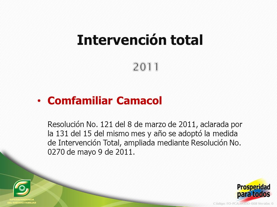 Código: FO-PCA-CODO-008 Versión: 0 Mejoramiento y fortalecimiento institucional de la gestión de la Superintendencia del subsidio familiar $2409 millones PROYECTOS DE INVERSIÓN 2012