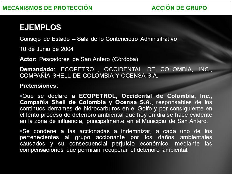 Consejo de Estado – Sala de lo Contencioso Adminsitrativo 10 de Junio de 2004 Actor: Pescadores de San Antero (Córdoba) Demandado: ECOPETROL, OCCIDENTAL DE COLOMBIA, INC., COMPAÑÍA SHELL DE COLOMBIA Y OCENSA S.A.
